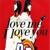 love me, I love you/B'z