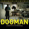 映画:ドッグマン。気弱な男は存在がなく。