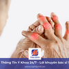 Viêm khớp dạng thấp: Hiểu đúng bệnh – Trị đúng cách