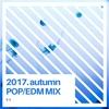 Dj remix (EDM/POPS)をはじめて作ってみました。