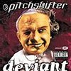 Pitchshifter / Deviant