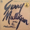 WALK ON THE WATER/GERRY MULLIGAN and HIS ORCHESTRA