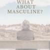 男性性②「自分の性格のせいでうまくいかない」という思い込み