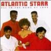 Atlantic Starr / All In The Name Of Love