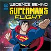 The science behind Superman`s flight by Tammy Enz