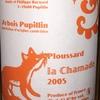 La Chamade Ploussard Arbois Pupillin Philippe Bornard 2005