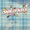 【Overcooked】単純だけど奥深いクッキングゲーム