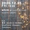 2020.12.25(FRI) 19:00 whim @ しぶや 花魁 Oiran