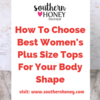 How To Choose Best Women's Plus Size Tops For Your Body Shape