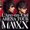 L'Arc~en~Ciel ARENA TOUR MMXX @ 大阪城ホール 4日目