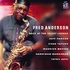 Fred Anderson: Back At The Velvet Lounge (2002) 伝統的なジャズの愉しさで溢れている