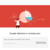 Google Optimize is coming soon.