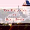 「誰かにとっての現実」を前にして、真実の存在は霞にも等しい:シャーリイ・ジャクスン《The Haunting of Hill House (丘の屋敷)》