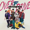 FANTASTICS from EXILE TRIBE の新曲 OVER DRIVE 歌詞