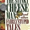 The Stinky Cheese Man and Other Fairly Stupid Tales / くさいくさいチーズぼうや&たくさんのおとぼけばなし  by Lane Smith & Jon Scieszka
