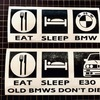 BMW E30 EAT SLEEP E30
