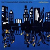 「Reflections」 Kurt Rosenwinkel Standards Trio
