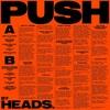 Heads. / Push