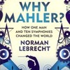 『Why Mahler?: How One Man and Ten Symphonies Changed the World』Norman Lebrecht(Faber and Faber)