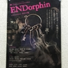 AND ENDLESSの『ENDorphin』観てきました。