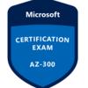 AZ-300 Microsoft Azure Architect Technologies を合格してきた
