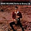 GRITS & GRAVY/ERIC KLOSS
