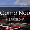 FCバルセロナの聖地! サッカー好きなら一度は訪れてみたいスタジアム カンプ・ノウ ふらっとバルセロナ建築Part2