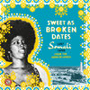 V.A. - Sweet As Broken Dates: Lost Somali Tapes from the Horn of Africa (2017)
