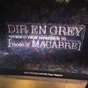 DIR EN GREY TOUR16-17 FROM DEPRESSION TO ________ [mode of MACABRE] @Zepp Nagoya 1日目