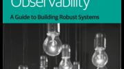 オブザーバビリティ(可観測性)とは何か?を学べる「Distributed Systems Observability」を読んだ