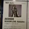 "10/1 1st/AKIHIDE ""十五夜メリーゴーランド""at Motion Blue yokohama"