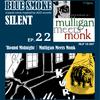 BLUE SMOKE SILENT|EP.22|'Round Midnight