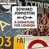 デザイン書籍:書体デザイナー、エドワード・ジョンストン「Edward Johnston: A Signature for Londonは、10」