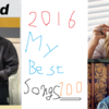 2016 My Best Songs 100 【YouTube, Apple, Spotifyプレイリスト付き】