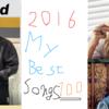 2016 My Best Songs 100 【YouTube, Apple, Spotifyプレイリスト付き】