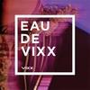 EAU DE VIXX/VIXX