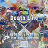 「Death Line」。2017.3.4~3.17。@Dust Bunny(大塚)。