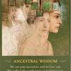 先祖から伝わる英知 ANCESTRAL WISDOM