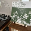 LITTLE BIG BAND LIVE AT TUBBY'S / 75 DOLLAR BILL - 音楽が生まれる場所