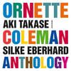 高瀬アキ, Silke Eberhard: Ornette Coleman Anthology (2006) 実に楽しいオーネット・コールマン・アンソロジー