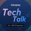『Merpay Tech Talk #2 for iOS Engineer』を開催しました!