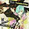 Scared Rider Xechs CHARACTER CD~STAR YELLOW DISC~ 『無敵のTwinkle★St​ar』