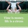 社会人失格のレッテルはやめだ!ブログタイトルを「時は金なり、人生はサーカスなり」に変更!!