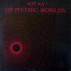 Sun Ra- Of Mythic Worlds (Philly Jazz, 1980)