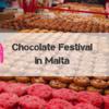 マルタ留学 10月おススメのイベント【chocolate festival】
