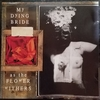 as the FLOWER WITHERS【My DYING BRIDE】