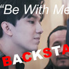 "【書き起こし】""BACKSTAGE""【Be With Me】"