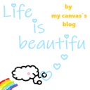 Life is beautiful     ~by my canvas'sblog~