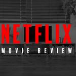 【まとめ】Netflixオリジナル映画の感想評価25本|おすすめの作品は?