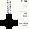 2015年11月16日 Zepp Namba エレファントカシマシ+Mr.Children 2Man Live